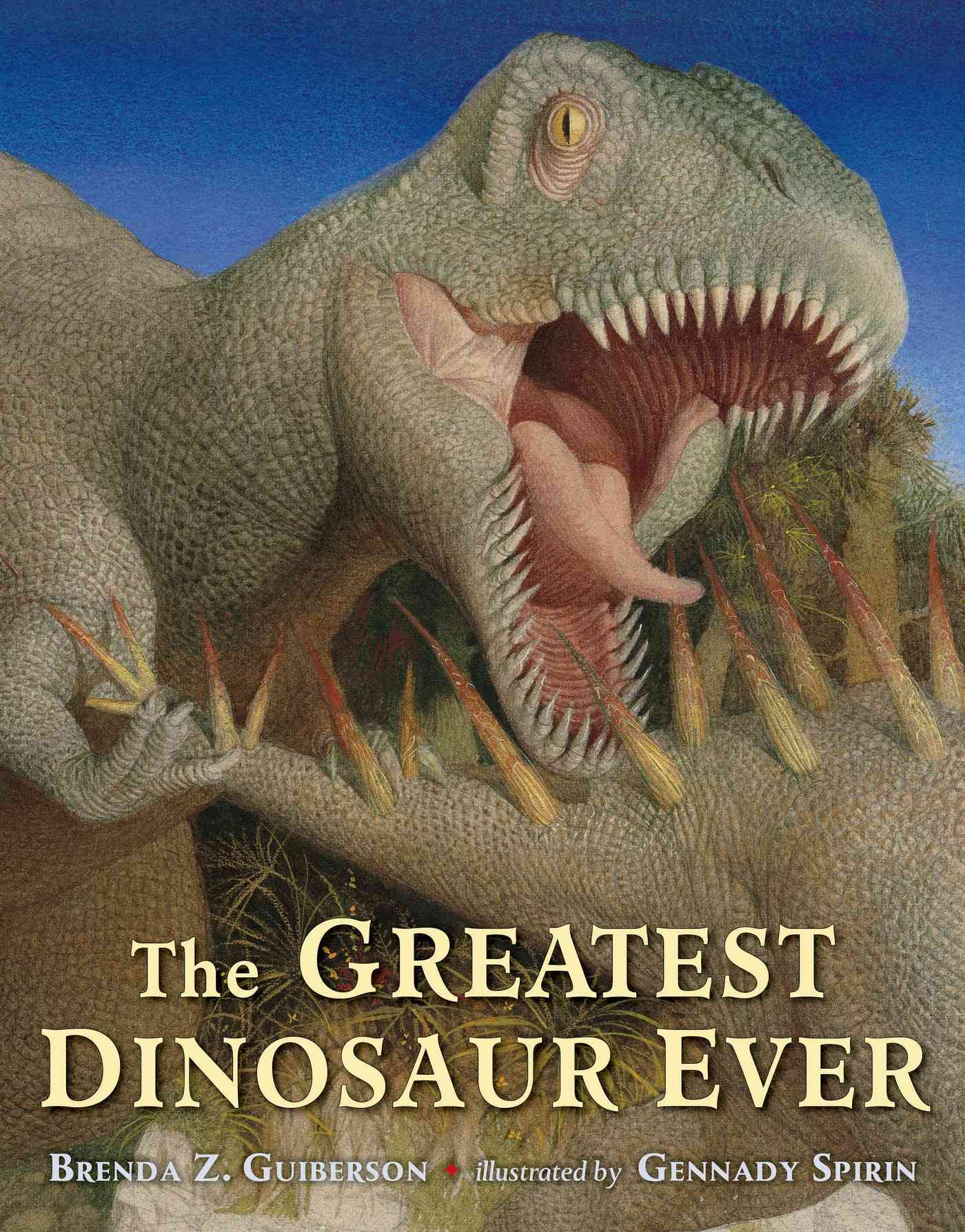The Greatest Dinosaur Ever By Guiberson, Brenda Z./ Spirin, Gennadii (ILT)